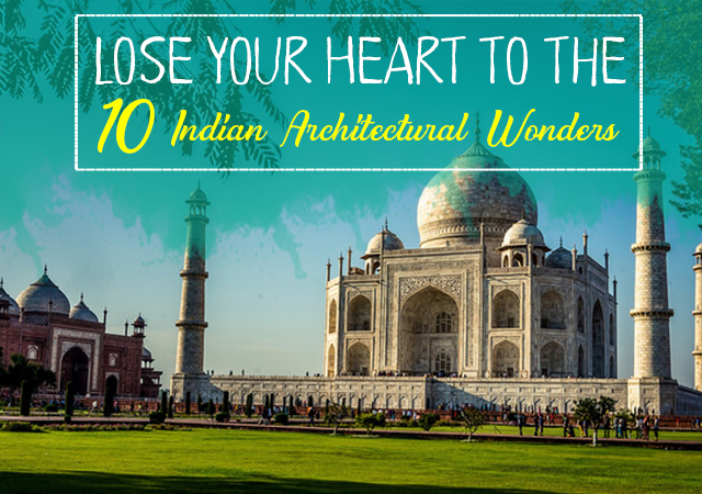 lose-your-heart-to-the-10-indian-architectural-wonders